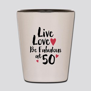 Live Love Fab 50 Shot Glass