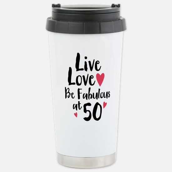 Live Love Fab 50 Stainless Steel Travel Mug