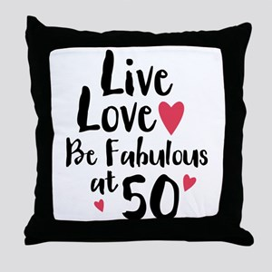 Live Love Fab 50 Throw Pillow