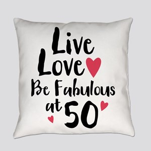 Live Love Fab 50 Everyday Pillow