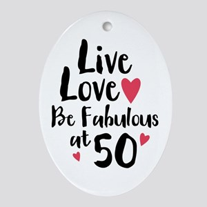Live Love Fab 50 Oval Ornament