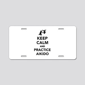 Keep calm and practice Aiki Aluminum License Plate