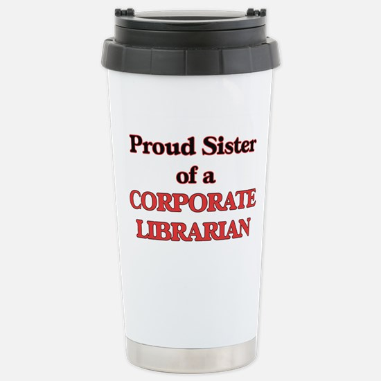 Proud Sister of a Corpo Stainless Steel Travel Mug