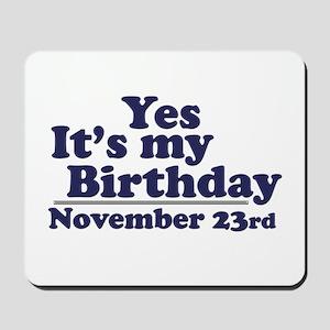 November 23rd Birthday Mousepad