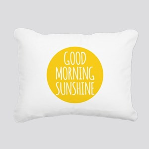 Good morning sunshine Rectangular Canvas Pillow