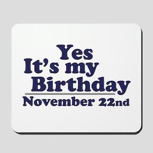 November 22nd Birthday Mousepad