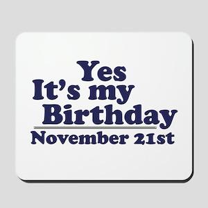 November 21st Birthday Mousepad