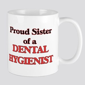 Proud Sister of a Dental Hygienist Mugs