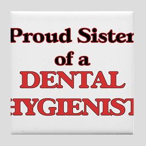 Proud Sister of a Dental Hygienist Tile Coaster