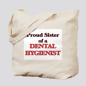 Proud Sister of a Dental Hygienist Tote Bag