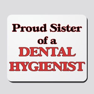 Proud Sister of a Dental Hygienist Mousepad