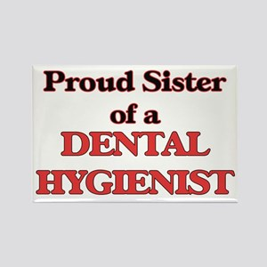 Proud Sister of a Dental Hygienist Magnets
