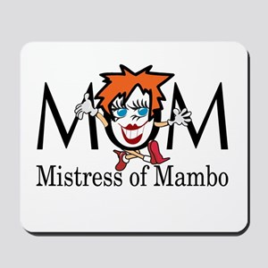 Mom: Mistress of Mambo Mousepad
