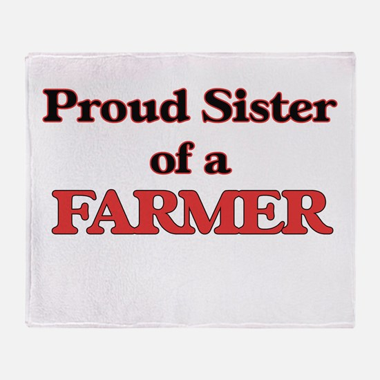 Proud Sister of a Farmer Throw Blanket