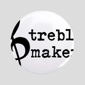 Treble Maker T-shirt Button