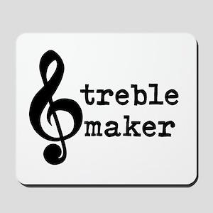 Treble Maker T-shirt Mousepad