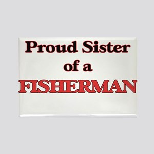 Proud Sister of a Fisherman Magnets