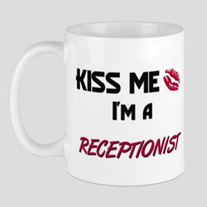 Kiss Me I'm a RECEPTIONIST Mug