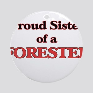 Proud Sister of a Forester Round Ornament