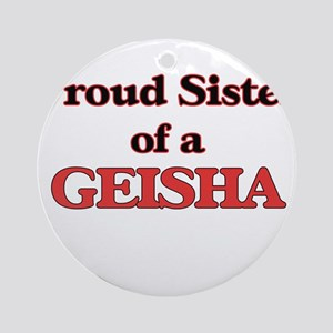 Proud Sister of a Geisha Round Ornament