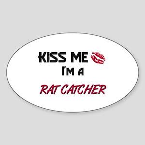 Kiss Me I'm a RAT CATCHER Oval Sticker