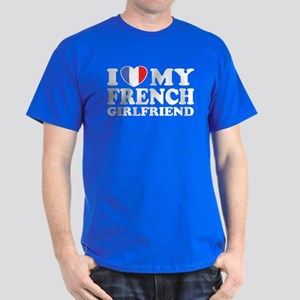 I Love My French Girlfriend Dark T-Shirt