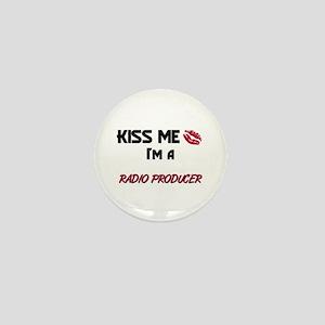 Kiss Me I'm a RADIO PRODUCER Mini Button