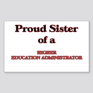 Proud Sister of a Higher Education Adminis Sticker