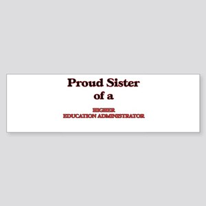 Proud Sister of a Higher Education Bumper Sticker