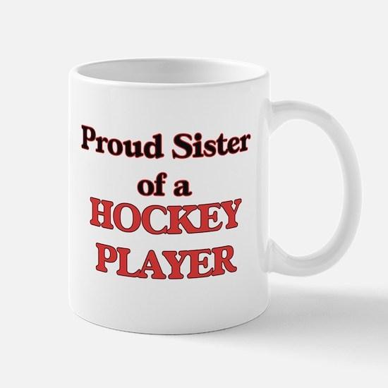 Proud Sister of a Hockey Player Mugs