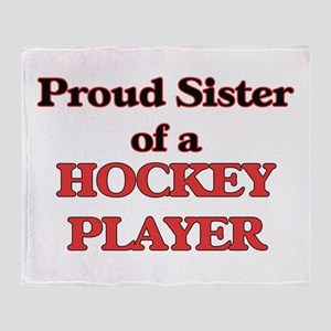 Proud Sister of a Hockey Player Throw Blanket