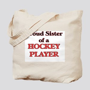 Proud Sister of a Hockey Player Tote Bag