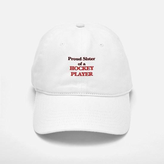 Proud Sister of a Hockey Player Baseball Baseball Cap