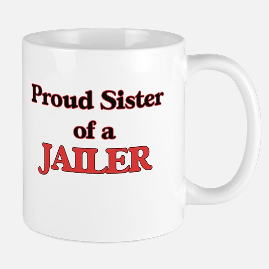 Proud Sister of a Jailer Mugs