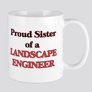 Proud Sister of a Landscape Engineer Mugs