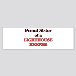 Proud Sister of a Lighthouse Keeper Bumper Sticker