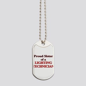 Proud Sister of a Lighting Technician Dog Tags