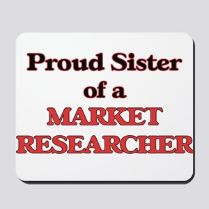 Proud Sister of a Market Researcher Mousepad