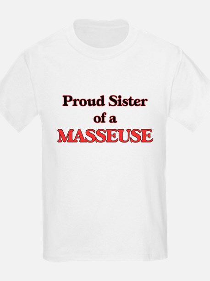 Proud Sister of a Masseuse T-Shirt