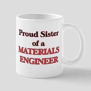 Proud Sister of a Materials Engineer Mugs