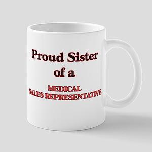 Proud Sister of a Medical Sales Representativ Mugs