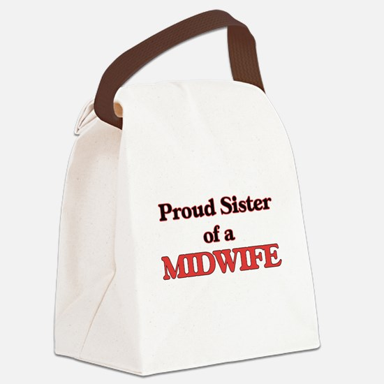 Proud Sister of a Midwife Canvas Lunch Bag