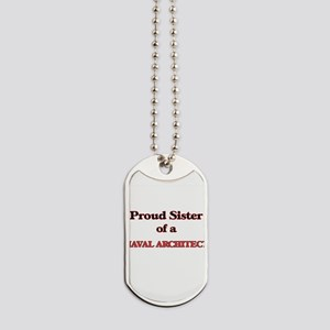 Proud Sister of a Naval Architect Dog Tags