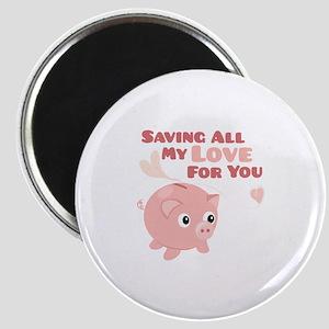 Saving My Love Magnets