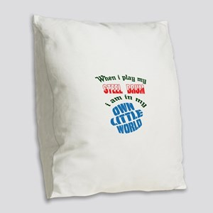 When i play my Steel Drum I'm Burlap Throw Pillow
