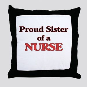 Proud Sister of a Nurse Throw Pillow