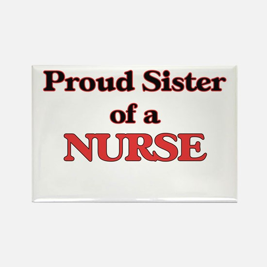 Proud Sister of a Nurse Magnets