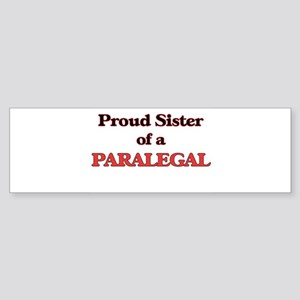 Proud Sister of a Paralegal Bumper Sticker