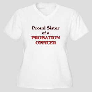 Proud Sister of a Probation Offi Plus Size T-Shirt