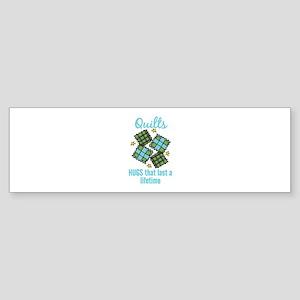 Quilts Last A Lifetime Bumper Sticker